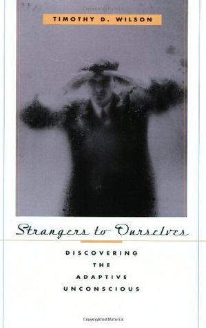 Strangers to Ourselves by Timothy D. Wilson