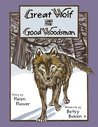 Great Wolf and the Good Woodsman