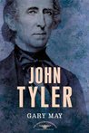 John Tyler (The American Presidents, #10)