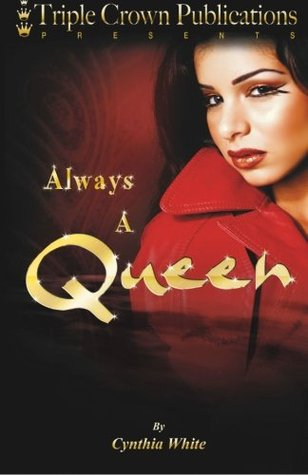 Always a Queen by Cynthia  White