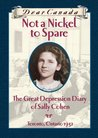 Not a Nickel to Spare: The Great Depression Diary of Sally Cohen (Dear Canada)