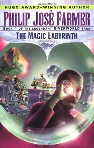 The Magic Labyrinth by Philip José Farmer