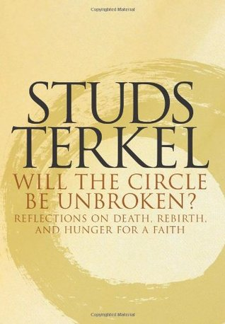 Will the Circle Be Unbroken? by Studs Terkel