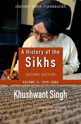A History of the Sikhs Volume 2 1839-2004 by Khushwant Singh