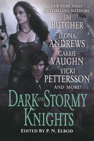 Dark and Stormy Knights by P.N. Elrod