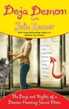 Deja Demon: The Days and Nights of a Demon-Hunting Soccer Mom (Kate Connor - Demon Hunter, #4)