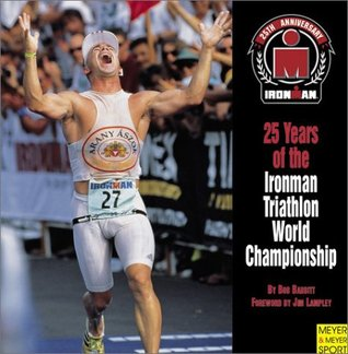 25 Years of the Ironman Triathlon World Championship by Bob Babbitt