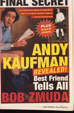 Andy Kaufman Revealed!: Best Friend Tells All