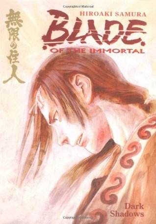 Blade of the Immortal, Volume 6 by Hiroaki Samura