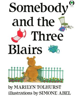 Somebody And The Three Blairs by Marilyn Tolhurst