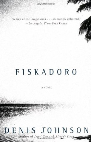 Fiskadoro by Denis Johnson