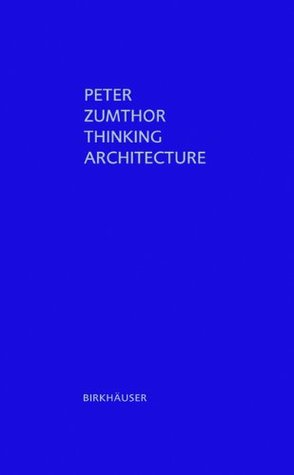 Thinking Architecture by Peter Zumthor