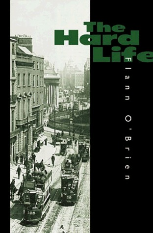 The Hard Life by Flann O'Brien