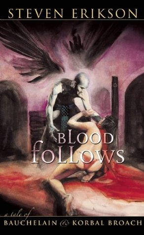 Blood Follows (The Tales of Bauchelain and Korbal Broach #1)