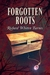 Forgotten Roots by Richard Whitten Barnes