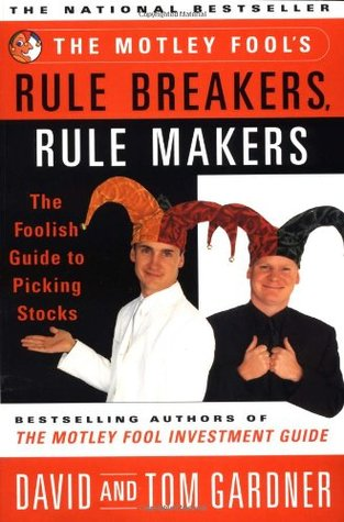 The Motley Fool's Rule Breakers, Rule Makers by David Gardner