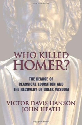 Who Killed Homer by Victor Davis Hanson