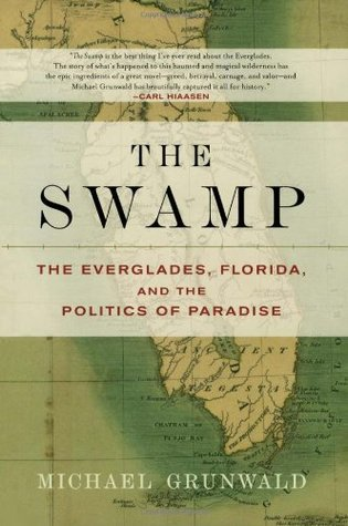 The Swamp by Michael Grunwald