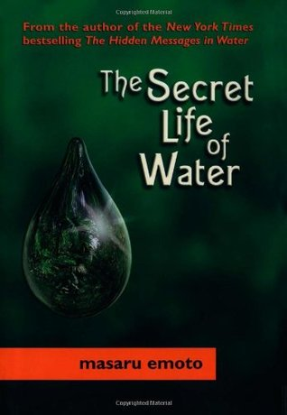 The Secret Life of Water by Masaru Emoto