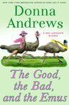 The Good, the Bad, and the Emu: A Meg Langslow Mystery