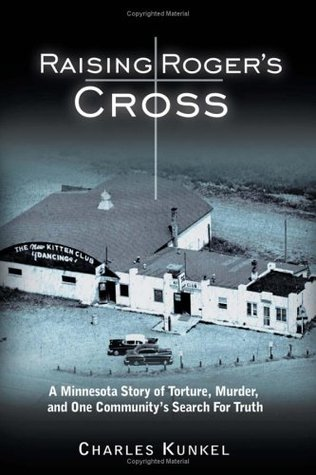 Raising Roger's Cross by Charles Kunkel
