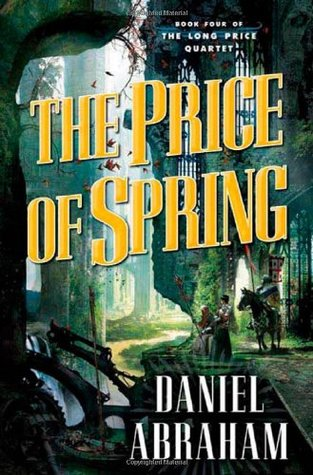 The Price of Spring by Daniel Abraham