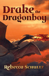 Drake the Dragonboy by Rebecca Schultz