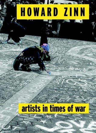 Artists in Times of War and Other Essays by Howard Zinn