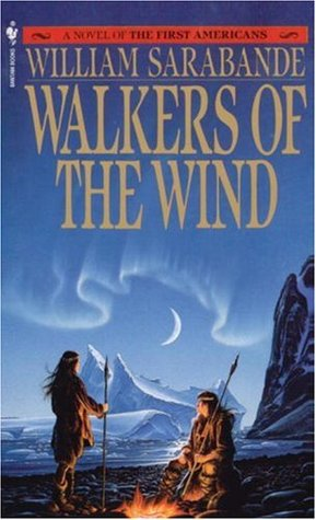 Walkers of the Wind by William Sarabande