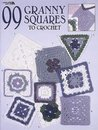 99 Granny Squares To Crochet by Leisure Arts
