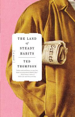 The Land of Steady Habits by Ted Thompson