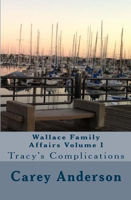 Wallace Family Affairs Volume I by Carey Anderson