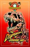 PaleoJoe's Dinosaur Detective Club #1: The Disappearance of Dinosaur Sue (Paleojoe's Dinosaur Detective Club)
