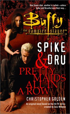 Spike and Dru: Pretty Maids All in a Row (Buffy the Vampire Slayer)