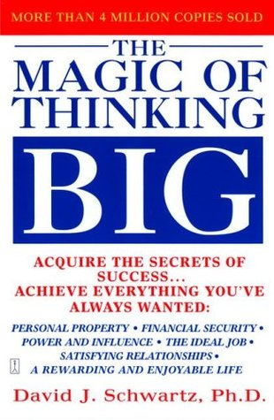 Magic Of Thinking Big by David J. Schwartz