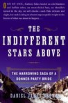 The Indifferent Stars Above: The Harrowing Saga of a Donner Party Bride