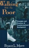 Walking With the Poor: Principles and Practices of Transformational Development