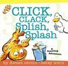 Click, Clack, Splish, Splash: Click, Clack, Splish, Splash