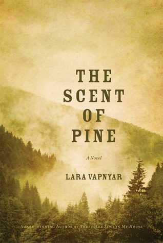 The Scent of Pine by Lara Vapnyar