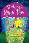 Fortune's Magic Farm by Suzanne Selfors