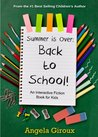 Summer is Over: Back to School! (Kids Interactive Fiction Series)