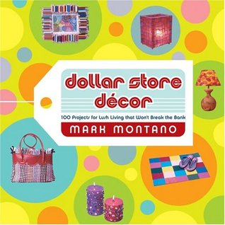 Dollar Store Decor by Mark Montano