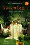 Two Women: A Novel of Friendship (Ballantine Reader's Circle)