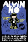 Alvin Ho: Allergic to Dead Bodies, Funerals, and Other Fatal Circumstances (Alvin Ho, #4)