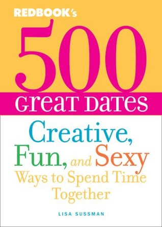 500 Great Dates by Lisa Sussman