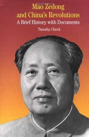 Mao Zedong and China's Revolutions: A Brief History with Documents (The Bedford Series in History and Culture)