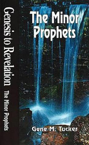 The Minor Prophets by Gene Milton Tucker