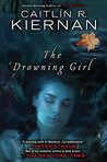 The Drowning Girl by Caitlín R. Kiernan
