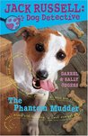 The Phantom Mudder (Jack Russell Dog Detective, #2)