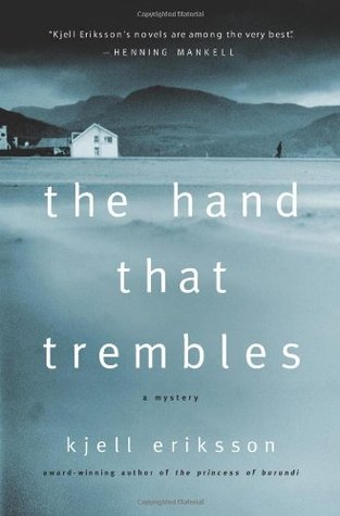 The Hand That Trembles by Kjell Eriksson